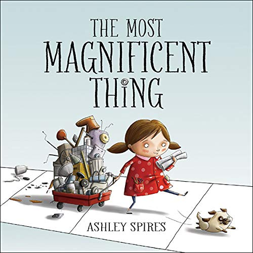 The Most Magnificent Thing – Hardcover
