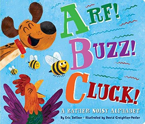 Arf! Buzz! Cluck! A Rather Noisy Alphabet