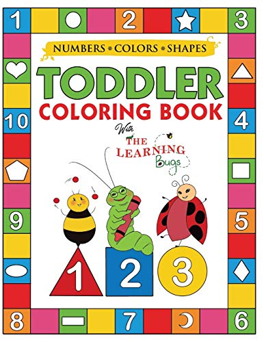 My Numbers, Colors and Shapes Toddler Coloring Book with The Learning Bugs