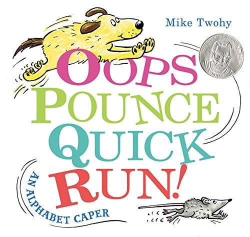 Oops Pounce Quick Run: An Alphabet Caper